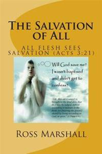 The Salvation of All: Fulfilling the Resoration of All (Acts 3:21)
