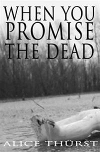 When You Promise the Dead