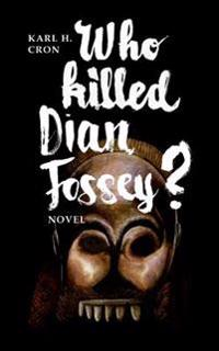 Who Killed Dian Fossey?