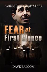 Fear at First Glance: The 6th Jim Stanton Mystery