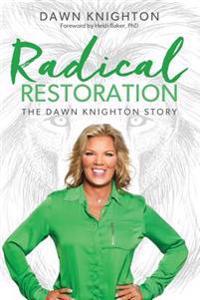 Radical Restoration: The Dawn Knighton Story