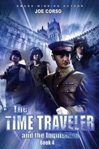 The Time Traveler and the Inquisition: Book 4