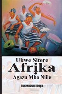 Ukwe Sitere Afrika Agazu MBA Niile