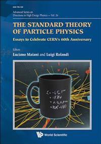 The Standard Theory of Particle Physics