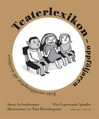 Teaterlexikon - uppföljaren : från anställningsbar till överklass