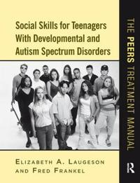 Social Skills for Teenagers With Developmental and Autism Spectrum Disorders