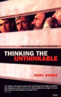 Thinking the Unthinkable: The Immigration Myth Exposed
