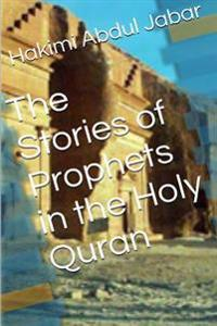 The Stories of Prophets in the Holy Quran