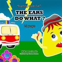 The Ears Do What ?: Learning Made Fun