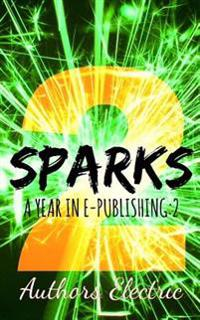 Sparks 2: A Year in E-Publishing:2