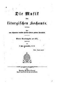 Die Musik Beim Liturgischen Hochamte