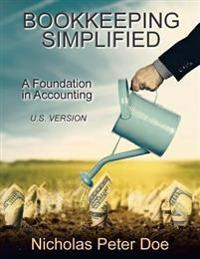 Bookkeeping Simplified: A Foundation in Accounting (U.S. Version)
