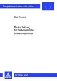 Markenbildung Fuer Kulturorchester
