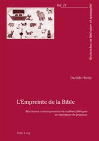 L'Empreinte de La Bible: Recritures Contemporaines de Mythes Bibliques En Litterature de Jeunesse