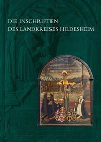 Die Inschriften Des Landkreises Hildesheim