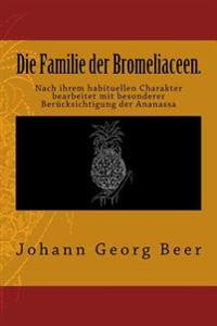 Die Familie Der Bromeliaceen.