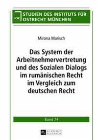 Das System Der Arbeitnehmervertretung Und Des Sozialen Dialogs Im Rumaenischen Recht Im Vergleich Zum Deutschen Recht