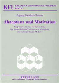 Akzeptanz Und Motivation: Empirische Ansaetze Zur Erforschung Des Unterrichtlichen Einsatzes Von Bilingualen Und Mehrsprachigen Modulen