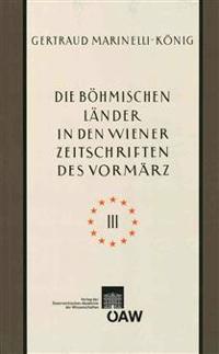 Die Bohmischen Lander in Den Wiener Zeitschriften Und Almanachen Des Vormarz (1805-1848), Teil 3: Kunst: Tschechische Nationale Wiedergeburt - Kultur-