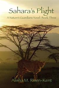 Sahara's Plight: A Nature's Guardians Novel: Book Three (Black & White)