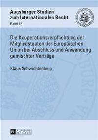 Die Kooperationsverpflichtung Der Mitgliedstaaten Der Europaeischen Union Bei Abschluss Und Anwendung Gemischter Vertraege