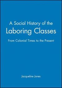A Social History of the Laboring Classes