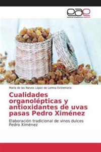Cualidades Organolepticas y Antioxidantes de Uvas Pasas Pedro Ximenez