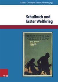 Schulbuch Und Erster Weltkrieg: Kulturwissenschaftliche Analysen Und Geschichtsdidaktische Uberlegungen