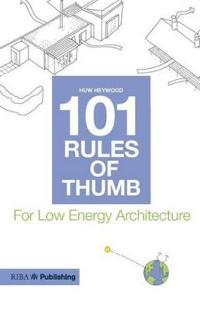 101 Rules of Thumb for Low Energy Architecture