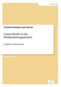 Chinas Beitritt in Die Welthandelsorganisation