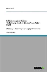 """Erlauterung Des Buches """"Erfahrung-Symbol-Glaube"""" Von Peter Biehl"""