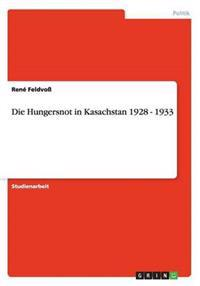 Die Hungersnot in Kasachstan 1928 - 1933