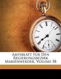 Amtsblatt Für Den Regierungsbezirk Marienwerder, Volume 58
