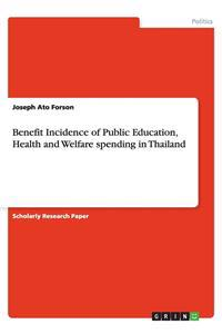 Benefit Incidence of Public Education, Health and Welfare Spending in Thailand