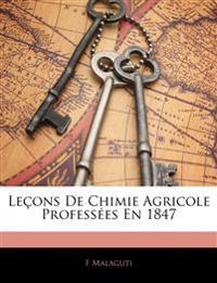 Leçons De Chimie Agricole Professées En 1847