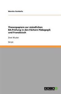 Thesenpapiere Zur Mundlichen Ba-Prufung in Den Fachern Padagogik Und Franzosisch