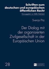 Der Dialog Mit Der Organisierten Zivilgesellschaft in Der Europaeischen Union