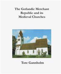 The Gotlandic merchant republic and its medieval churches