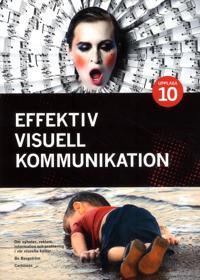 Effektiv visuell kommunikation : om nyheter, reklam, information ...