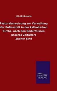 Pastoralanweisung Zur Verwaltung Der Bussanstalt in Der Katholischen Kirche, Nach Den Bedurfnissen Unseres Zeitalters