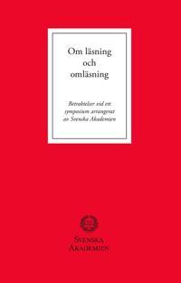 Om läsning och omläsning : betraktelser vid ett symposium arrangerat av Svenska Akademien