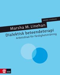 Dialektisk beteendeterapi : arbetsblad för färdighetsträning