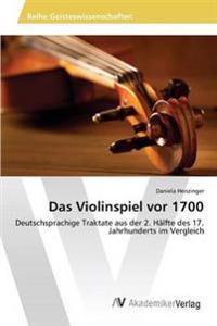 Das Violinspiel VOR 1700