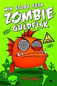 Min stora feta zombieguldfisk