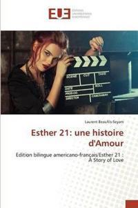 Esther 21: Une Histoire Damour