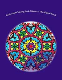Bud's Adult Coloring Book, Volume 6: The Magical Touch: Coloring Books Relieve Stress and Are Fun