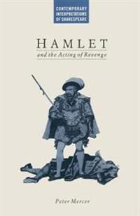 Hamlet and the Acting of Revenge