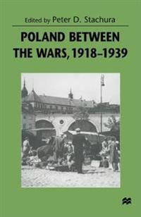 Poland Between the Wars, 1918–1939