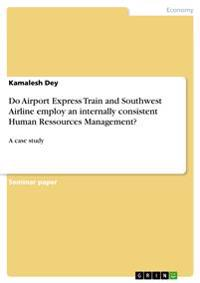 Do Airport Express Train and Southwest Airline Employ an Internally Consistent Human Ressources Management?