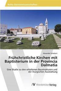 Fruhchristliche Kirchen Mit Baptisterium in Der Provincia Dalmatia